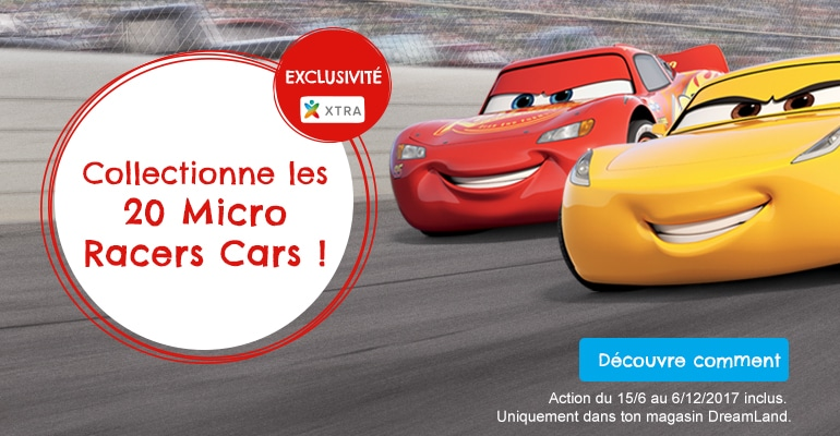 Du 15/6 au 6/12/2017 inclus, collectionne les 20 Micro Racers Cars en exclusivité chez DreamLand.