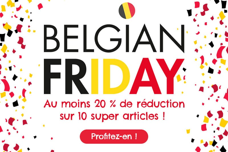 Belgian Friday : 10 super articles à -20 % ou plus !